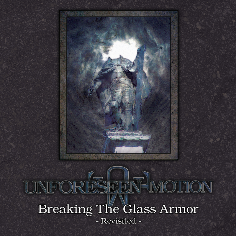 Unforeseen Motion - Breaking The Glass Armor Revisited - Cover Artwork